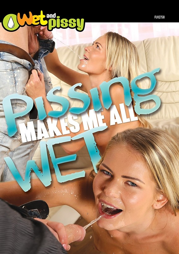 Pissing Makes Me All Wet