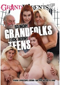 Raunchy Grandfolks Horny Teens