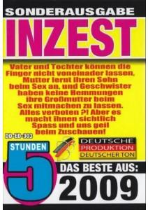 Sonderausgabe Inzest - Das Beste aus 2009 - 5 Std.