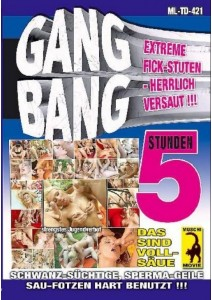 Gang Bang - 5 Std.