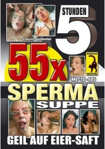 55x Sperma-Suppe - 5 Std.